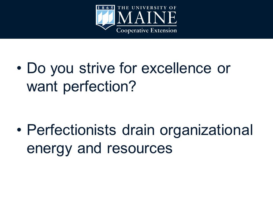 Do you strive for excellence or want perfection.