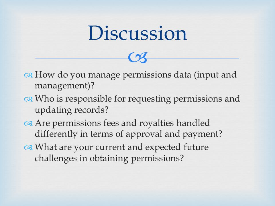   How do you manage permissions data (input and management).