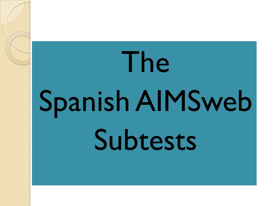 The Spanish AIMSweb Subtests