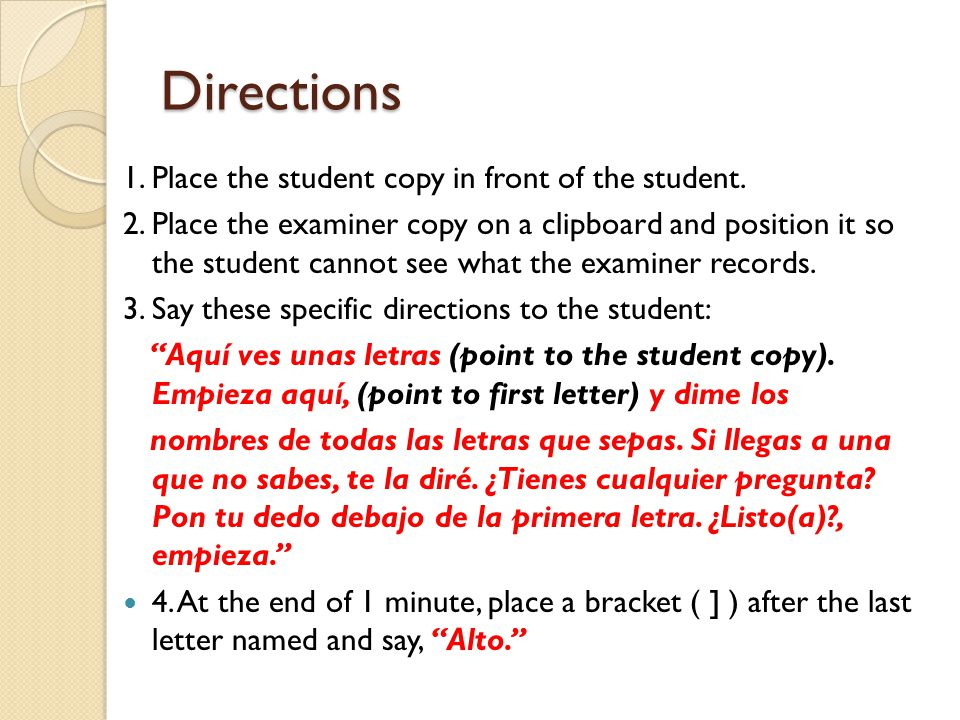 Directions 1. Place the student copy in front of the student.