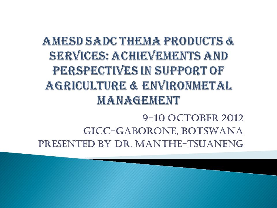 9-10 OCTOBER 2012 GICC-GABORONE, BOTSWANA PRESENTED BY DR. MANTHE-TSUANENG
