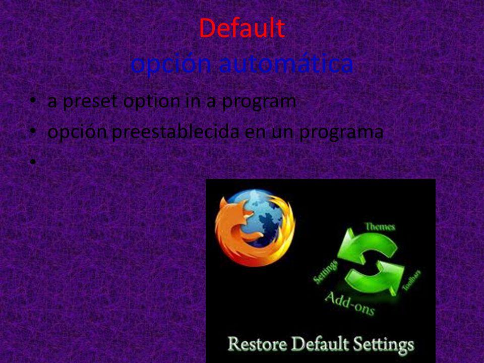 Default opción automática a preset option in a program opción preestablecida en un programa