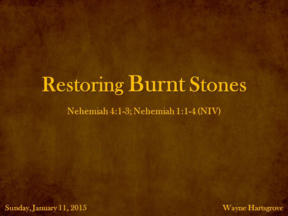 There is no believer in Christ who is not called to restore burnt stones. 9. TRUE