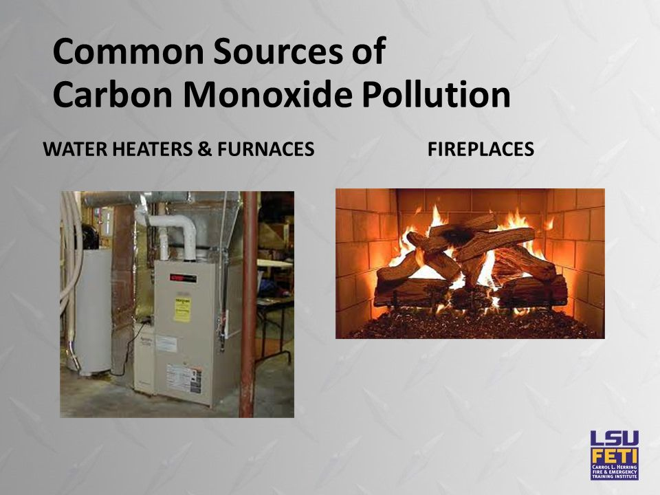 Common Sources of Carbon Monoxide Pollution WATER HEATERS & FURNACESFIREPLACES