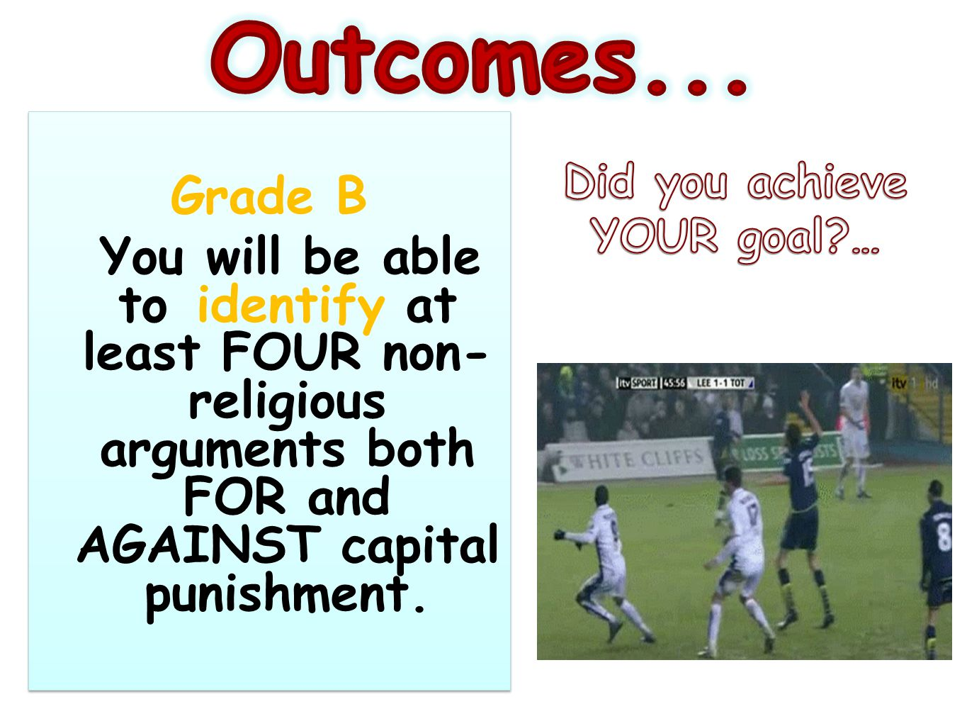 Grade B You will be able to identify at least FOUR non- religious arguments both FOR and AGAINST capital punishment.