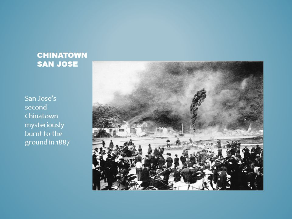 San Jose's second Chinatown mysteriously burnt to the ground in 1887
