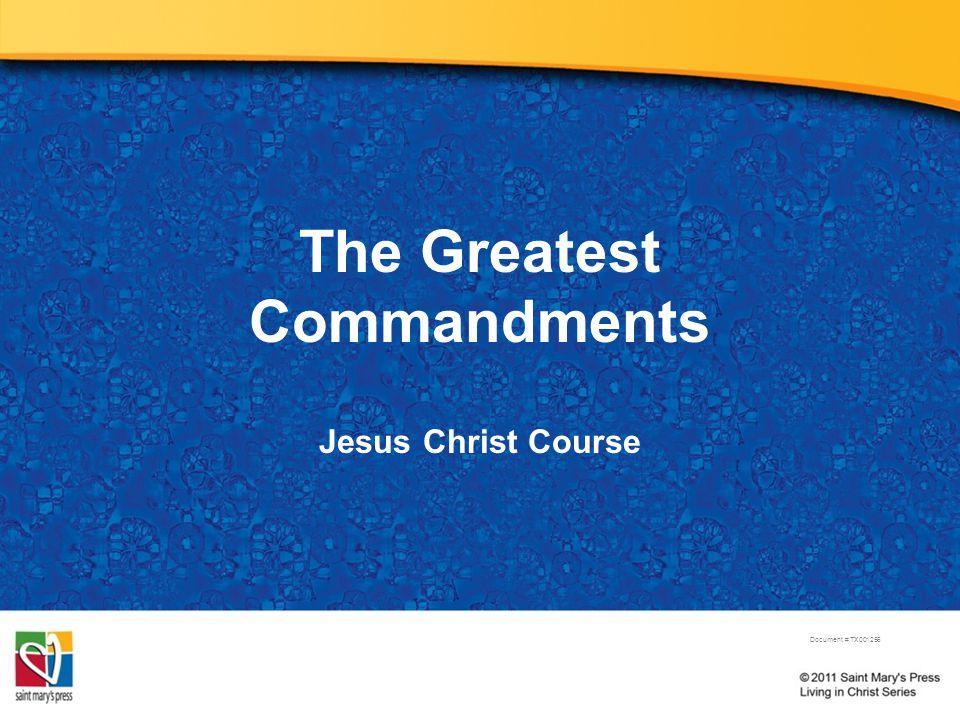 The Greatest Commandments Jesus Christ Course Document # TX001256