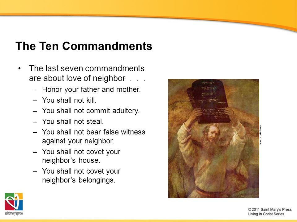 The last seven commandments are about love of neighbor...