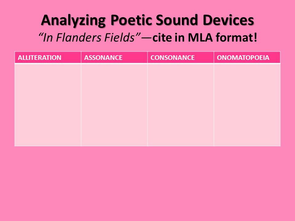 "Analyzing Poetic Sound Devices Analyzing Poetic Sound Devices ""In Flanders Fields""—cite in MLA format! ALLITERATIONASSONANCECONSONANCEONOMATOPOEIA"
