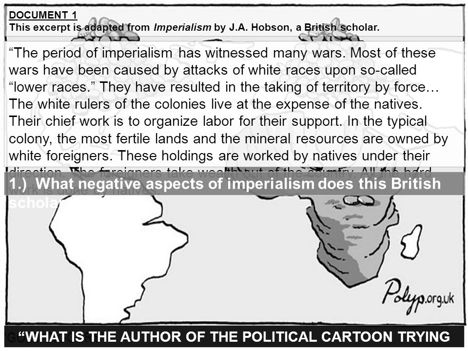 """DOCUMENT 1 This excerpt is adapted from Imperialism by J.A. Hobson, a British scholar. """"The period of imperialism has witnessed many wars. Most of the"""