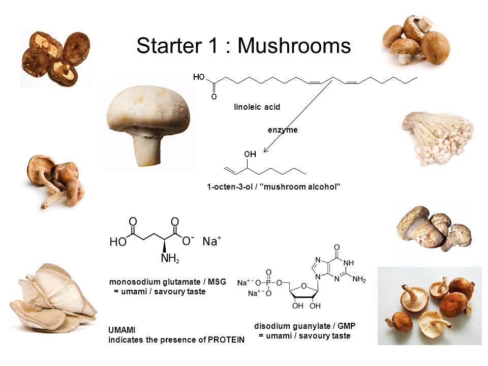 Starter 1 : Mushrooms 1-octen-3-ol /