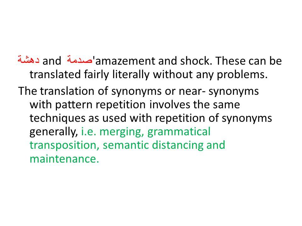 دهشة and صدمة 'amazement and shock. These can be translated fairly literally without any problems. The translation of synonyms or near- synonyms with