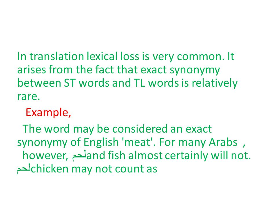 In translation lexical loss is very common.
