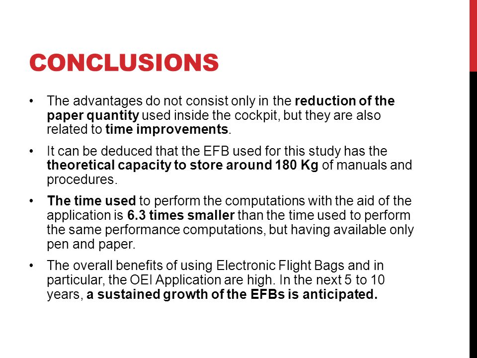 CONCLUSIONS The advantages do not consist only in the reduction of the paper quantity used inside the cockpit, but they are also related to time impro