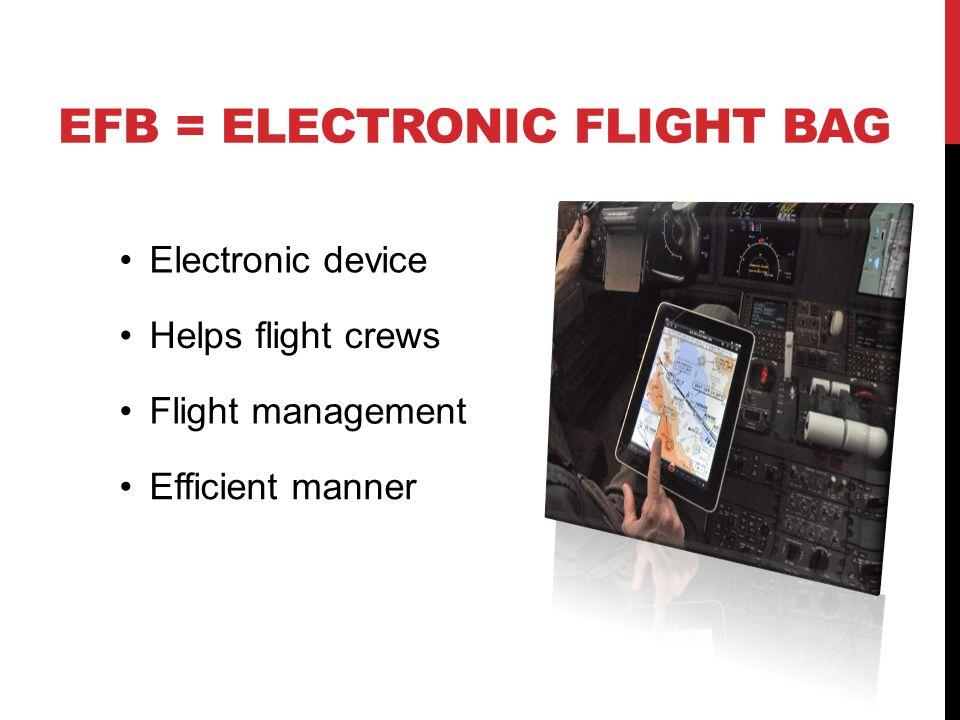 ADVANTAGES – EFB Flight bag mass reductionTime saving instrument