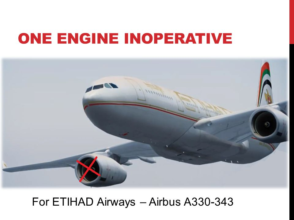 ONE ENGINE INOPERATIVE For ETIHAD Airways – Airbus A330-343