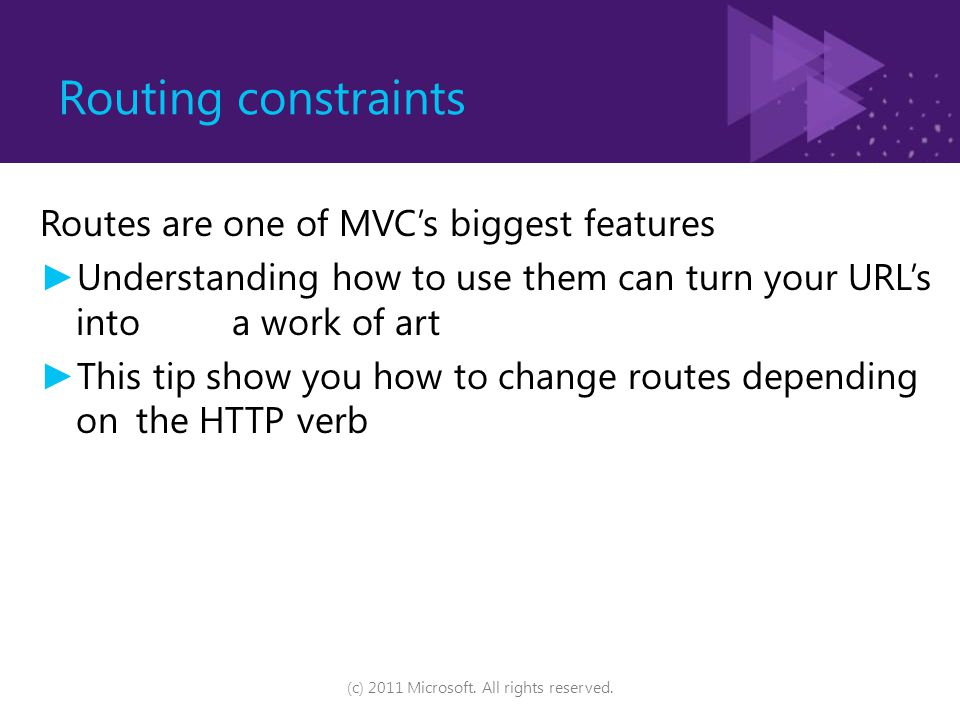 Routing constraints (c) 2011 Microsoft. All rights reserved.