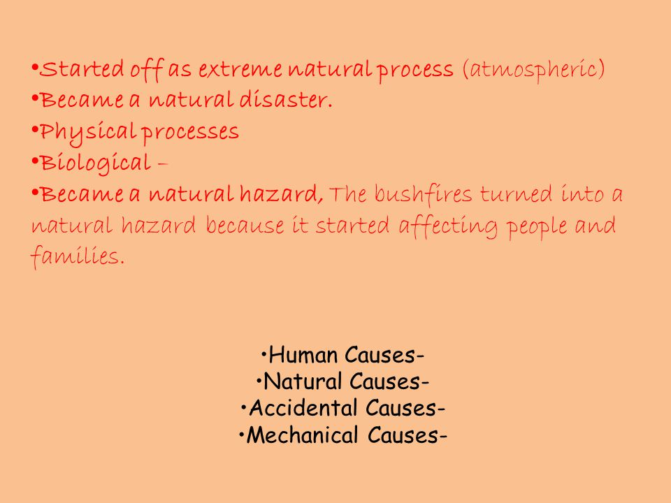 Started off as extreme natural process (atmospheric) Became a natural disaster.