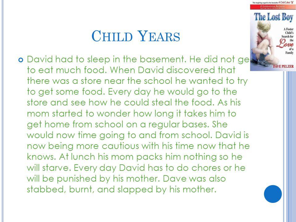 E ARLY Y EARS David James Pelzer was born December 29, 1960 in California.