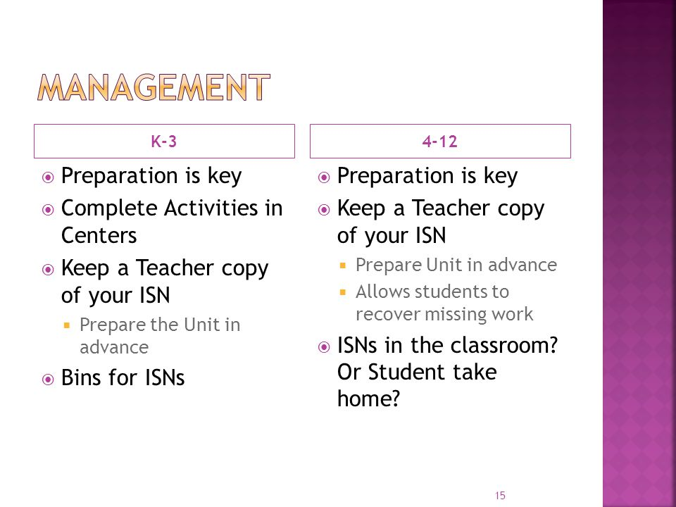K-34-12  Preparation is key  Complete Activities in Centers  Keep a Teacher copy of your ISN  Prepare the Unit in advance  Bins for ISNs  Prepar