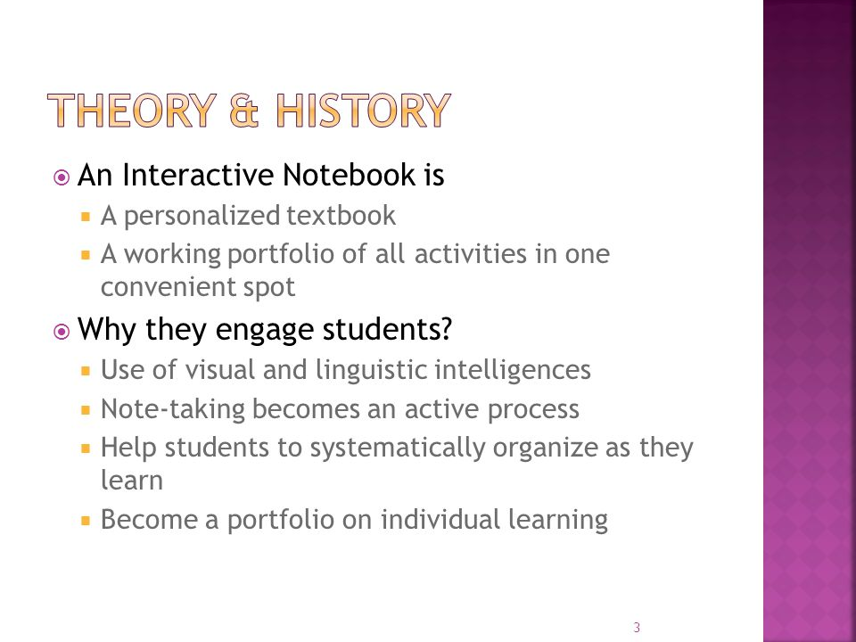  An Interactive Notebook is  A personalized textbook  A working portfolio of all activities in one convenient spot  Why they engage students?  Us