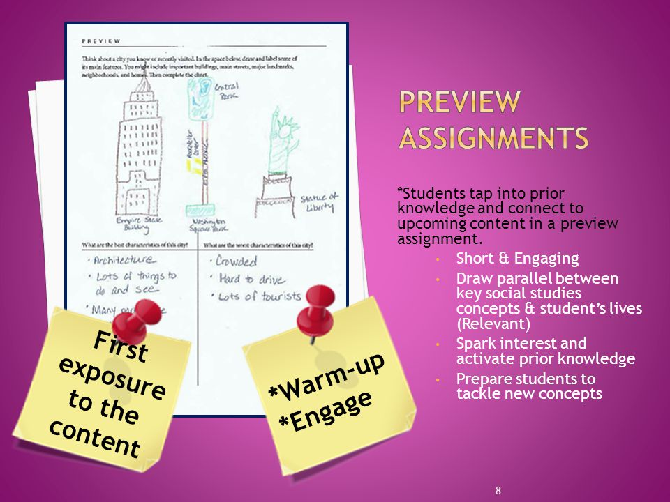 *Students tap into prior knowledge and connect to upcoming content in a preview assignment. Short & Engaging Draw parallel between key social studies