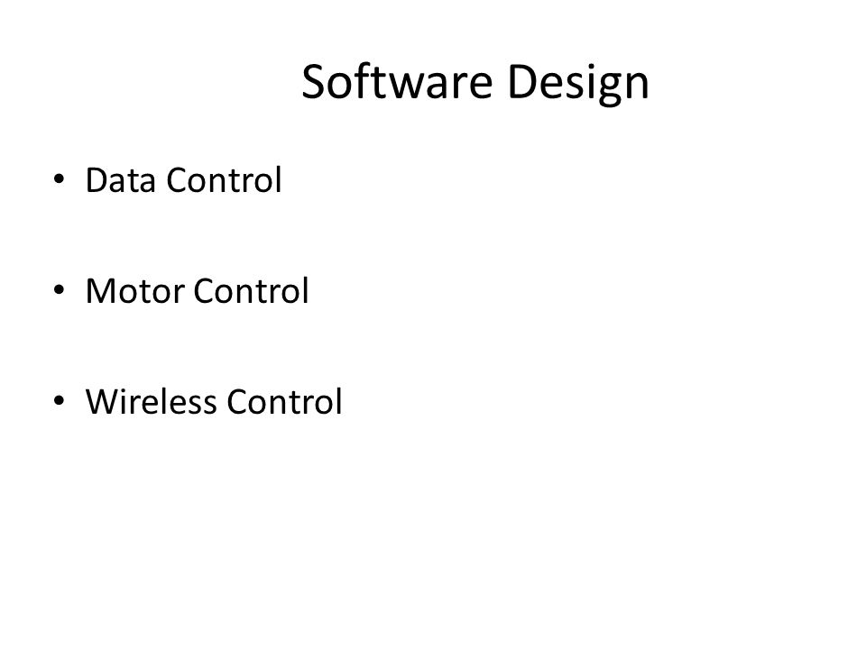 Software Design Data Control Motor Control Wireless Control
