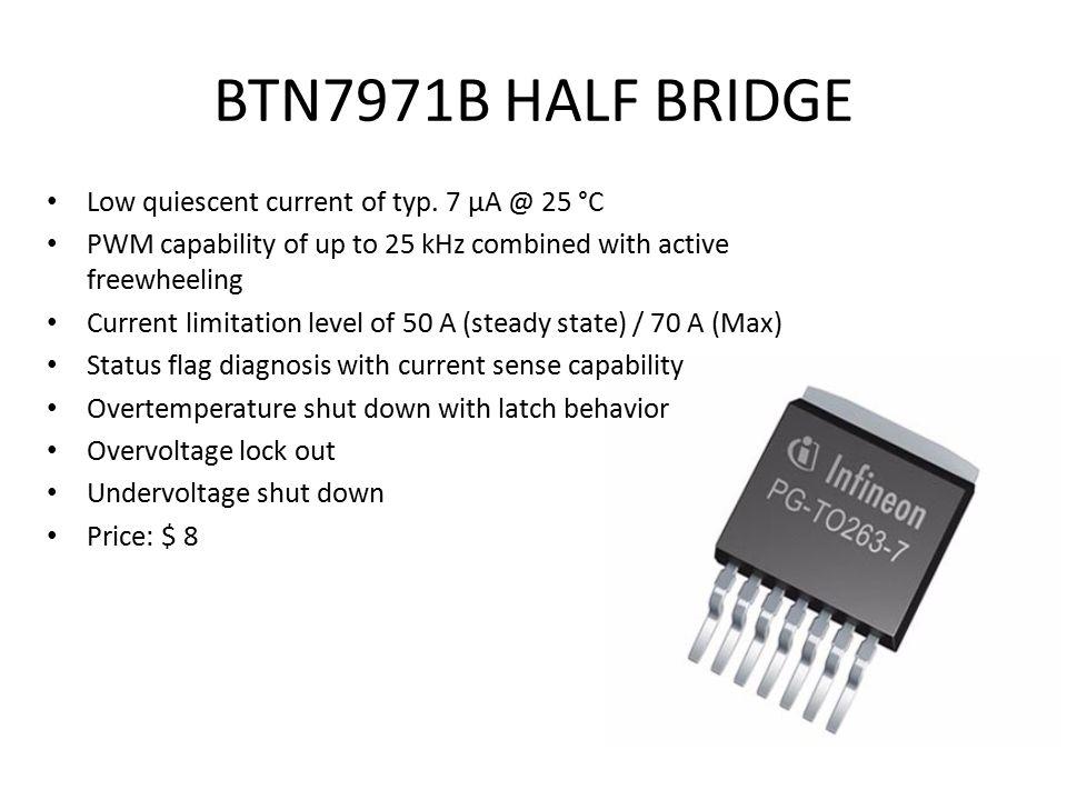 BTN7971B HALF BRIDGE Low quiescent current of typ.