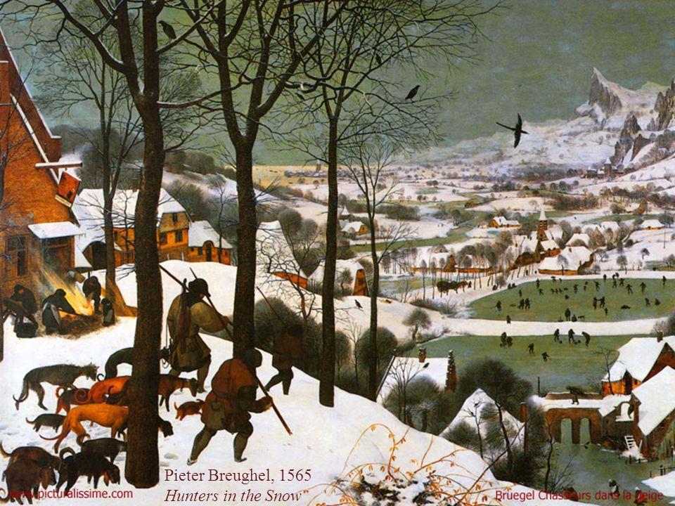 Pieter Breughel, 1565 Hunters in the Snow