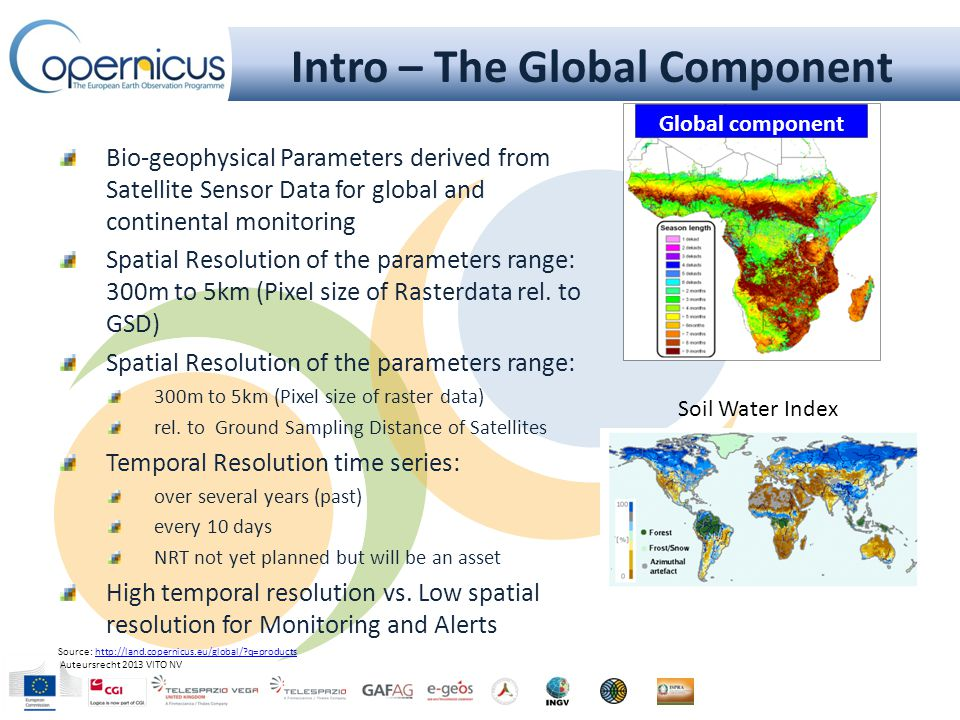 Concept of the Global Component COPERNICUS GLOBAL LAND component is providing global bio-geophysical parameters describing energy fluxes within the general WATER CYCLE.