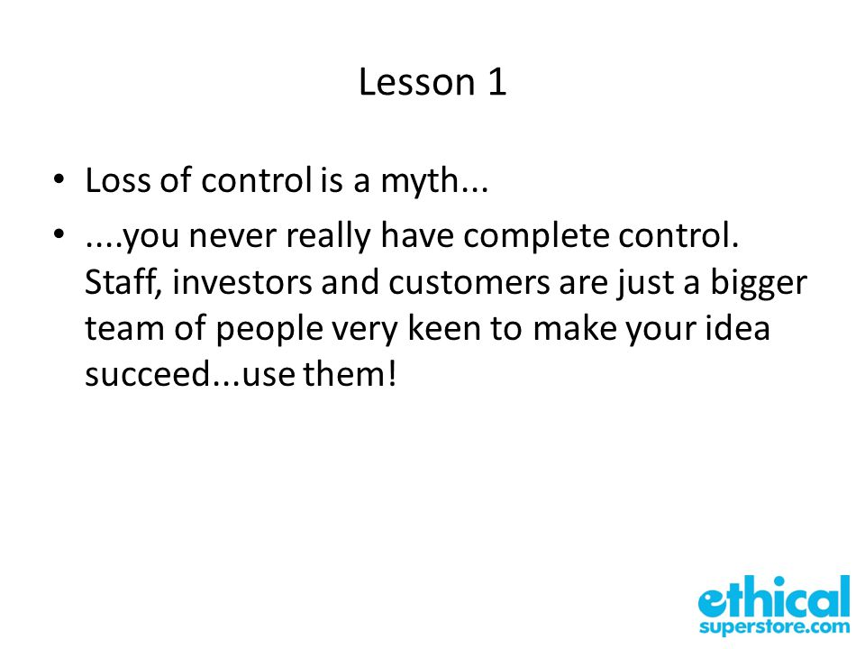 Lesson 1 Loss of control is a myth.......you never really have complete control.