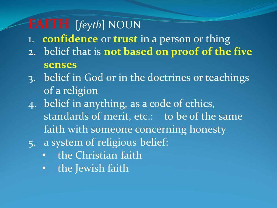 FAITH [feyth] NOUN 1.