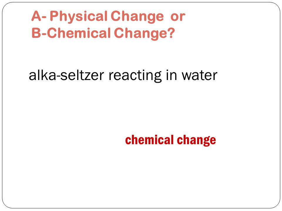 rotting food chemical change A- Physical Change or B-Chemical Change