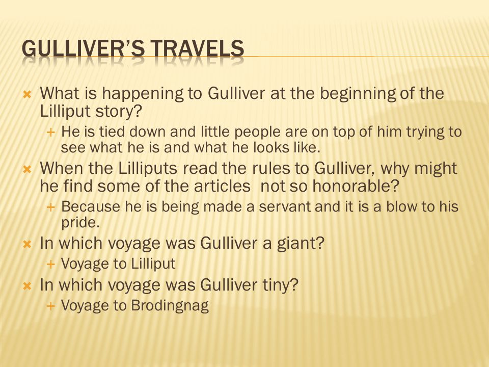  What is happening to Gulliver at the beginning of the Lilliput story.