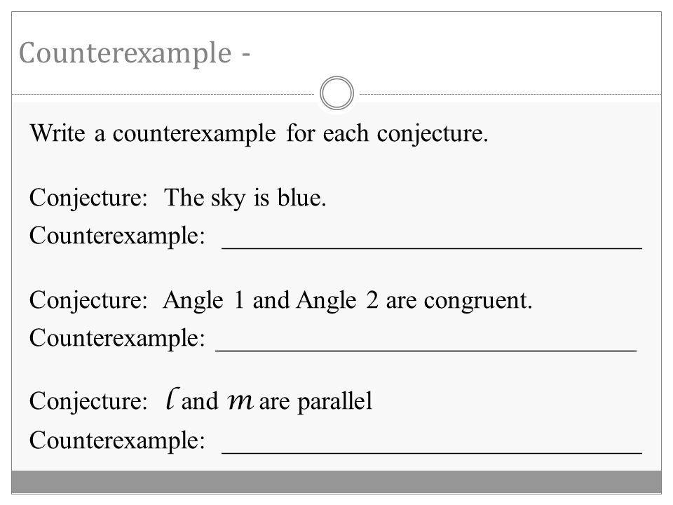 Counterexample - Write a counterexample for each conjecture.