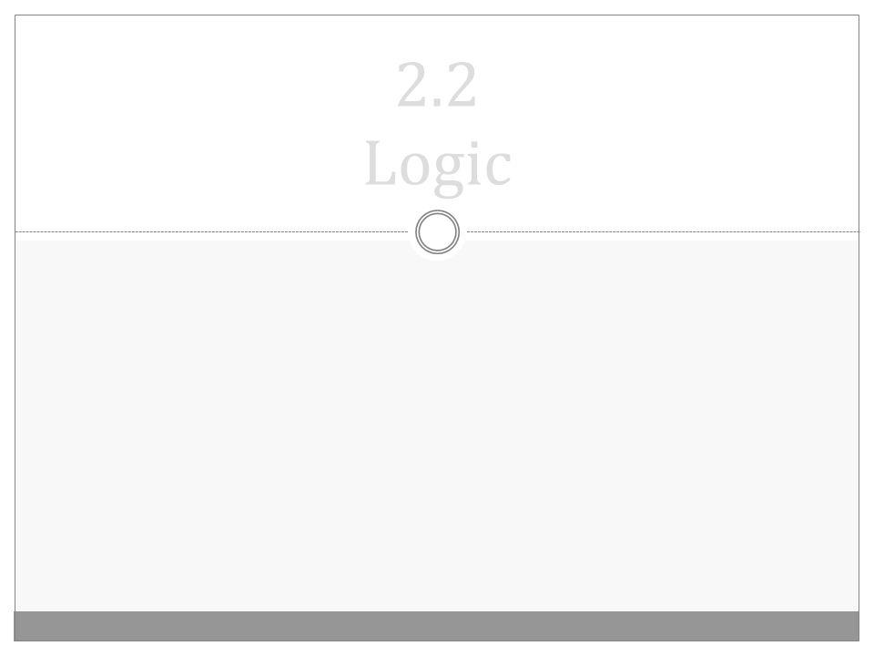 2.2 Logic