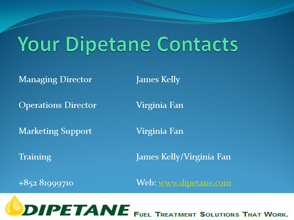 Managing DirectorJames Kelly Operations DirectorVirginia Fan Marketing SupportVirginia Fan TrainingJames Kelly/Virginia Fan +852 81999710Web: www.dipe
