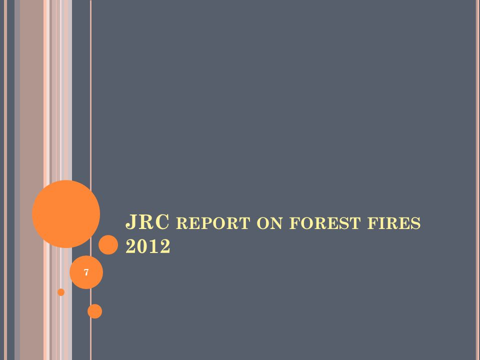 JRC REPORT ON FOREST FIRES 2012 7