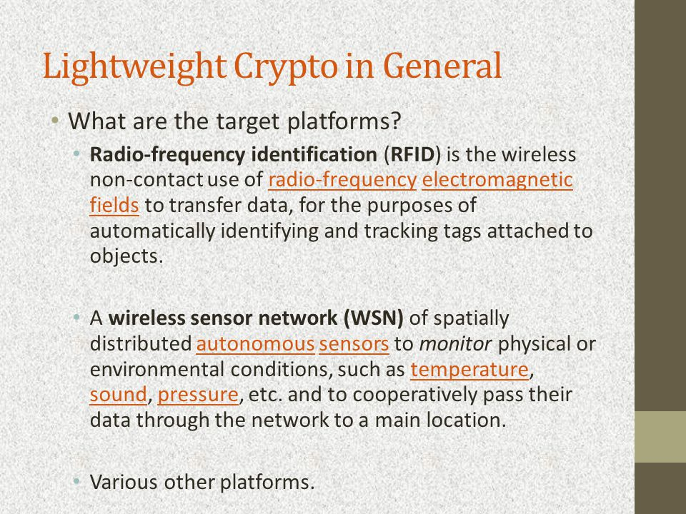 Lightweight Crypto in General What are the target platforms.
