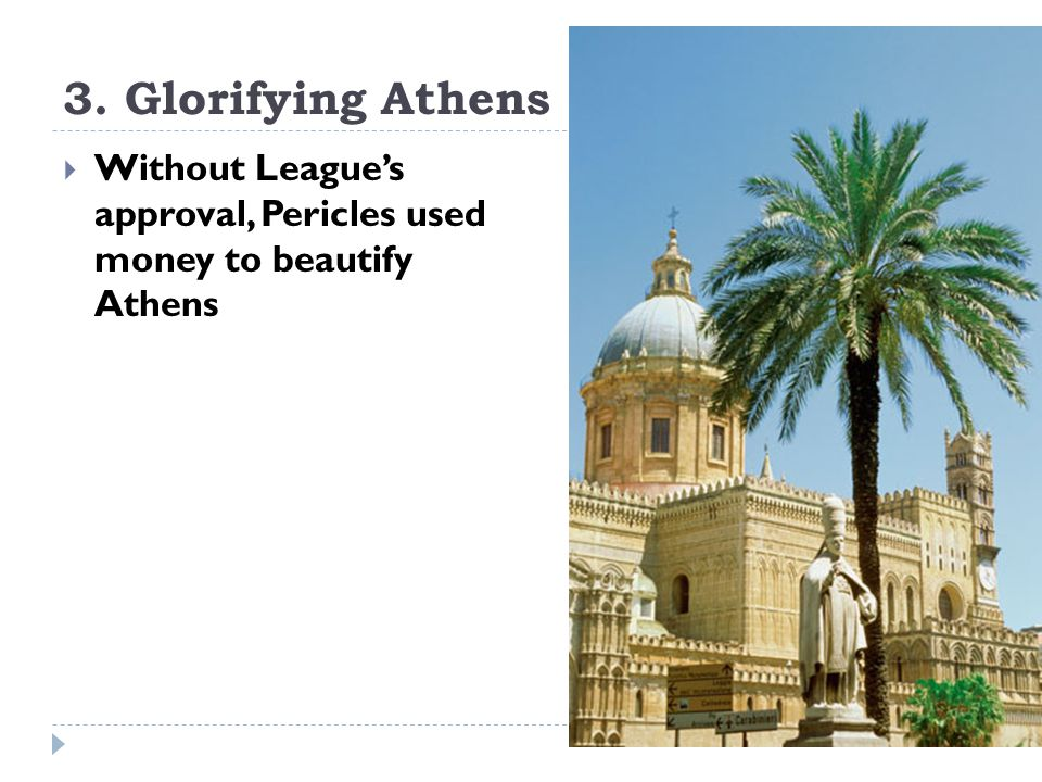 Glorious Art and Architecture Wanted to create magnificent sculptures and buildings like the Parthenon