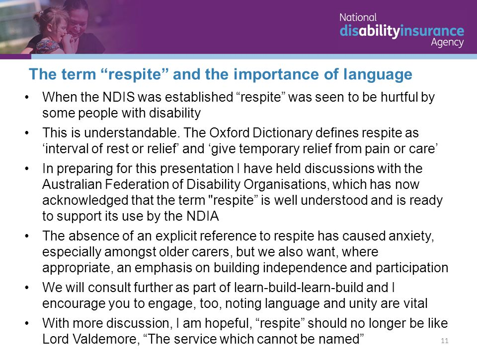 When the NDIS was established respite was seen to be hurtful by some people with disability This is understandable.
