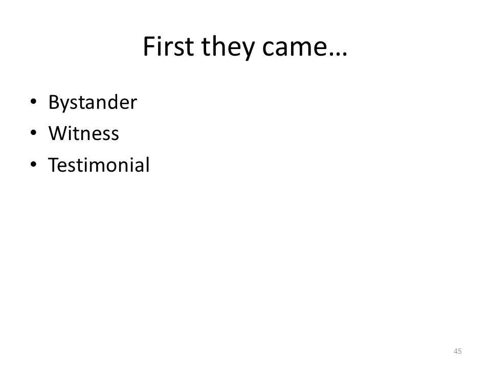 First they came… Bystander Witness Testimonial 45