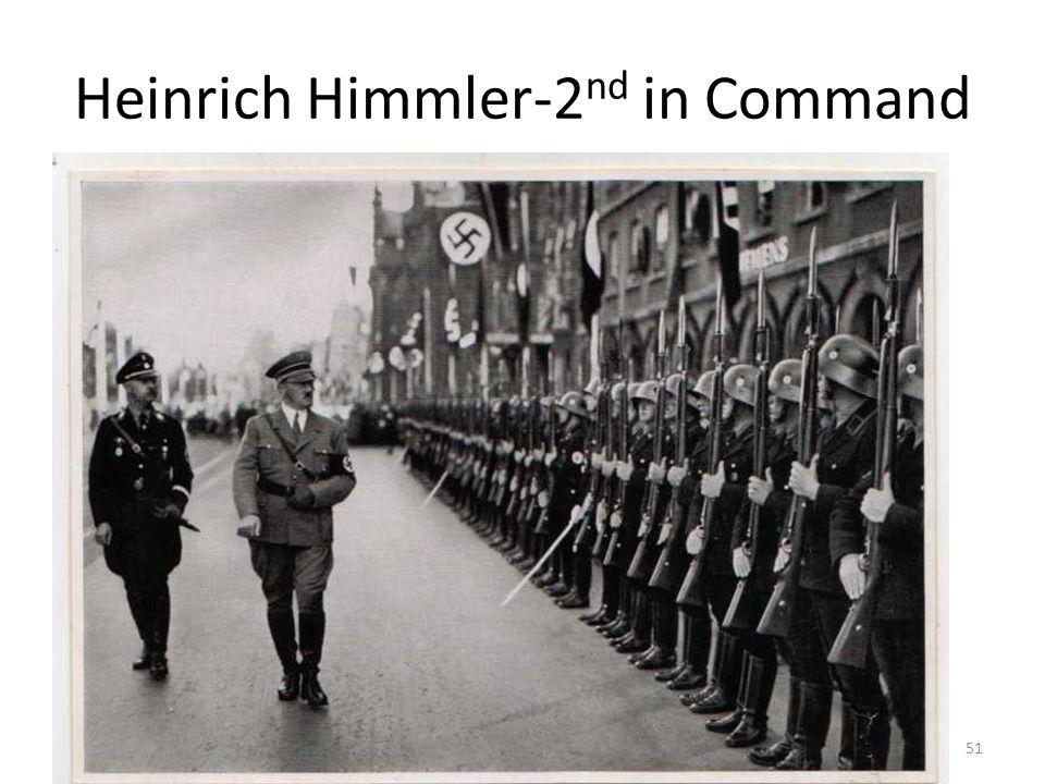 Heinrich Himmler-2 nd in Command 51