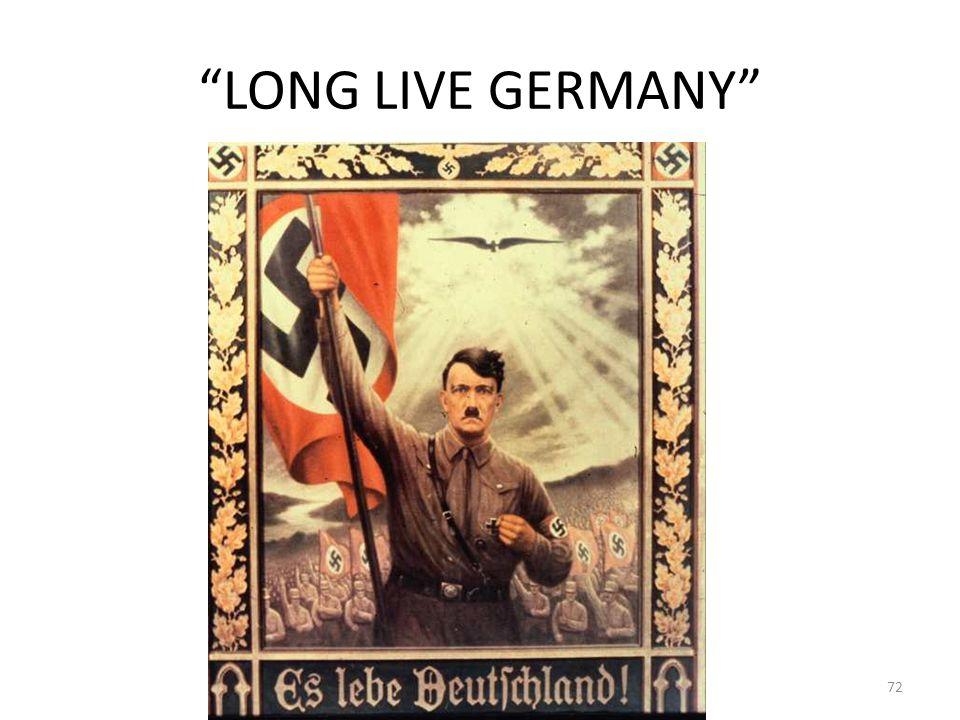 """LONG LIVE GERMANY"" 72"