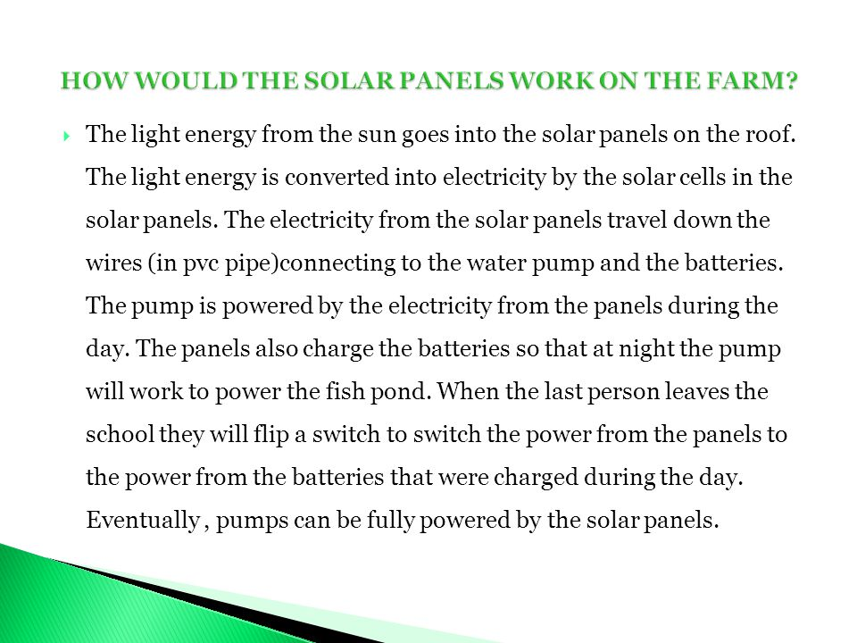  The light energy from the sun goes into the solar panels on the roof.