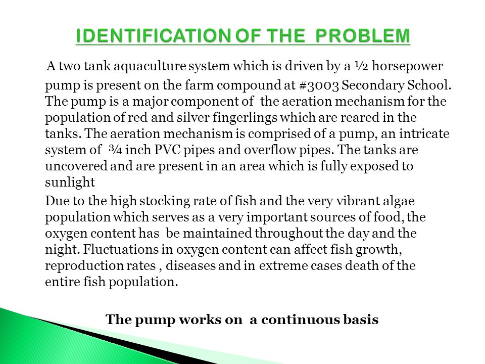 A two tank aquaculture system which is driven by a ½ horsepower pump is present on the farm compound at #3003 Secondary School. The pump is a major co