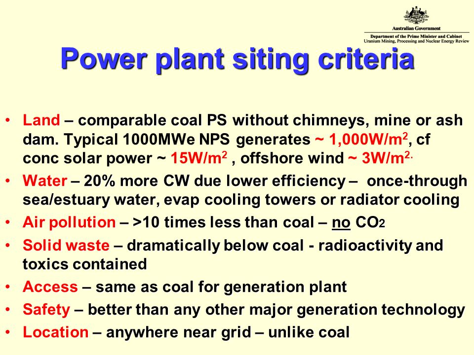 Power plant siting criteria Land – comparable coal PS without chimneys, mine or ash dam.Land – comparable coal PS without chimneys, mine or ash dam.