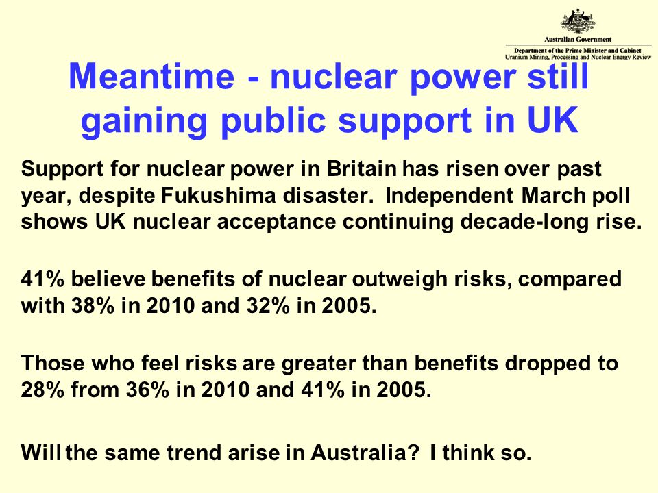 Meantime - nuclear power still gaining public support in UK Support for nuclear power in Britain has risen over past year, despite Fukushima disaster.