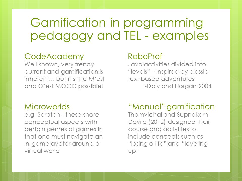 CodeAcademy Well known, very trendy current and gamification is inherent… but it's the M'est and O'est MOOC possible.