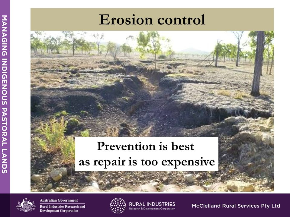 Erosion control Prevention is best as repair is too expensive